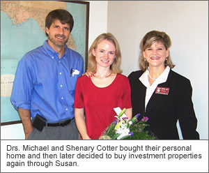 Drs. Michael and Shenary Cotter bought their personal pool home and then later decided to buy 2 investment properties.